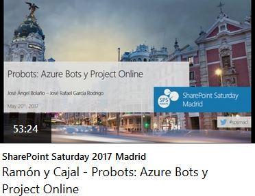 SPS Madrid 2017. Probots: Azure Bots y Project Online